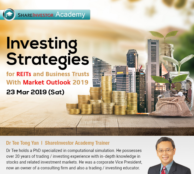 Investing Strategies for REITs and Business Trusts with Market Outlook 2019